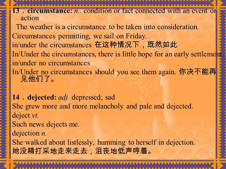 13 . circumstance: n..