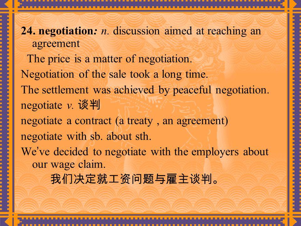 24. negotiation: n.