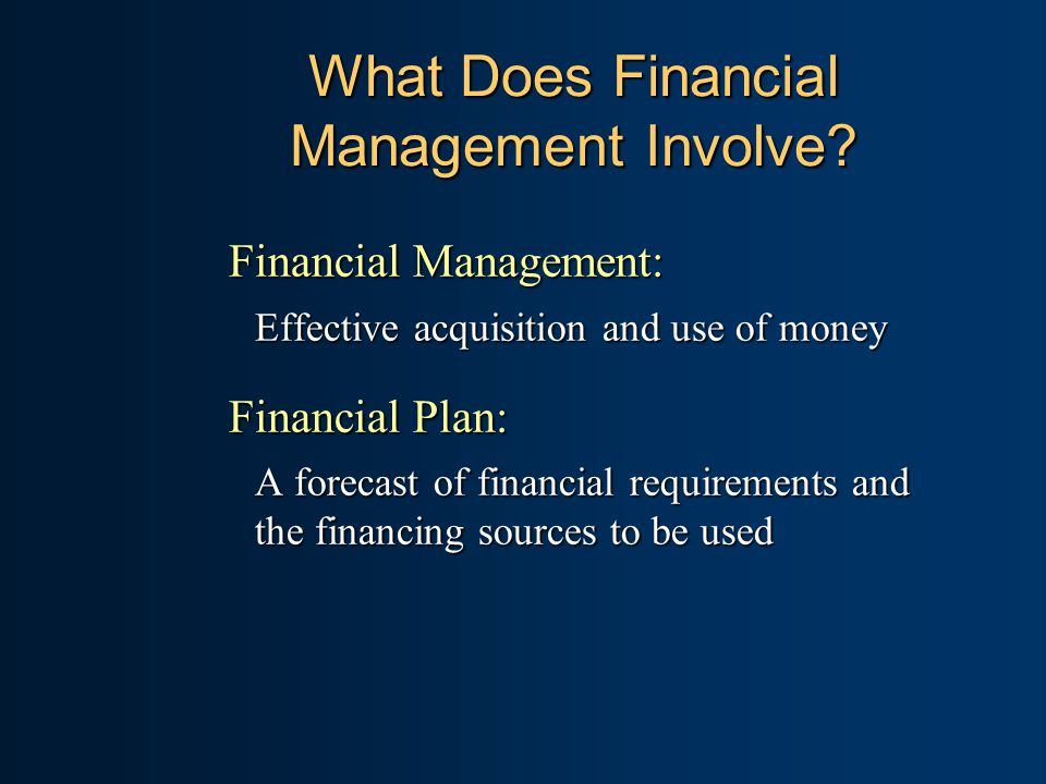 What Does Financial Management Involve.