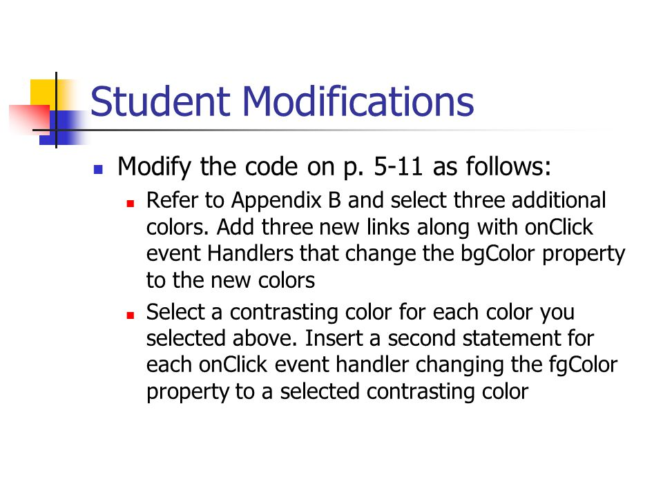 Student Modifications Modify the code on p.