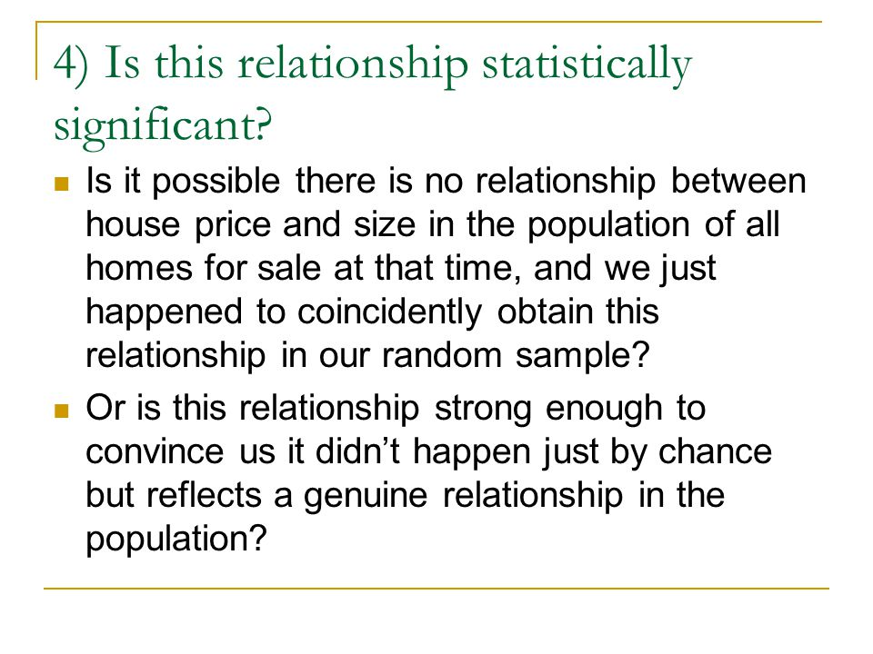4) Is this relationship statistically significant.