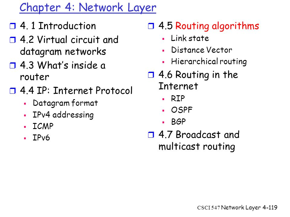 CSCI 547 Network Layer4-119 Chapter 4: Network Layer r 4.