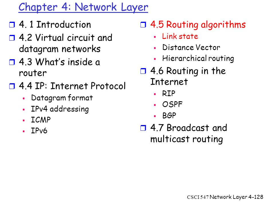 CSCI 547 Network Layer4-128 Chapter 4: Network Layer r 4.