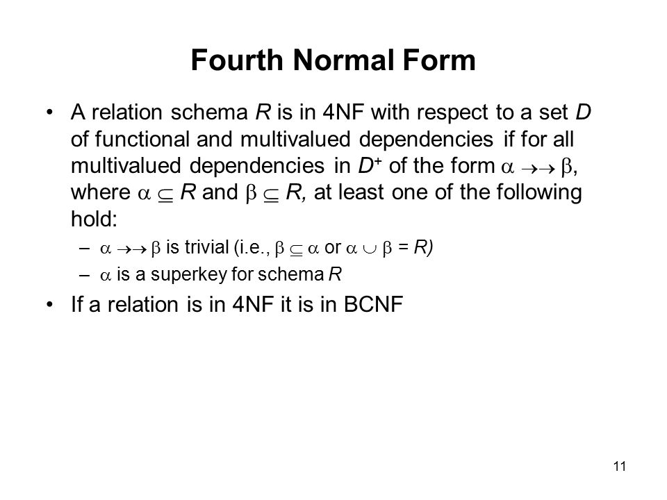 1 Multi-valued Dependencies. 2 Multivalued Dependencies There are ...