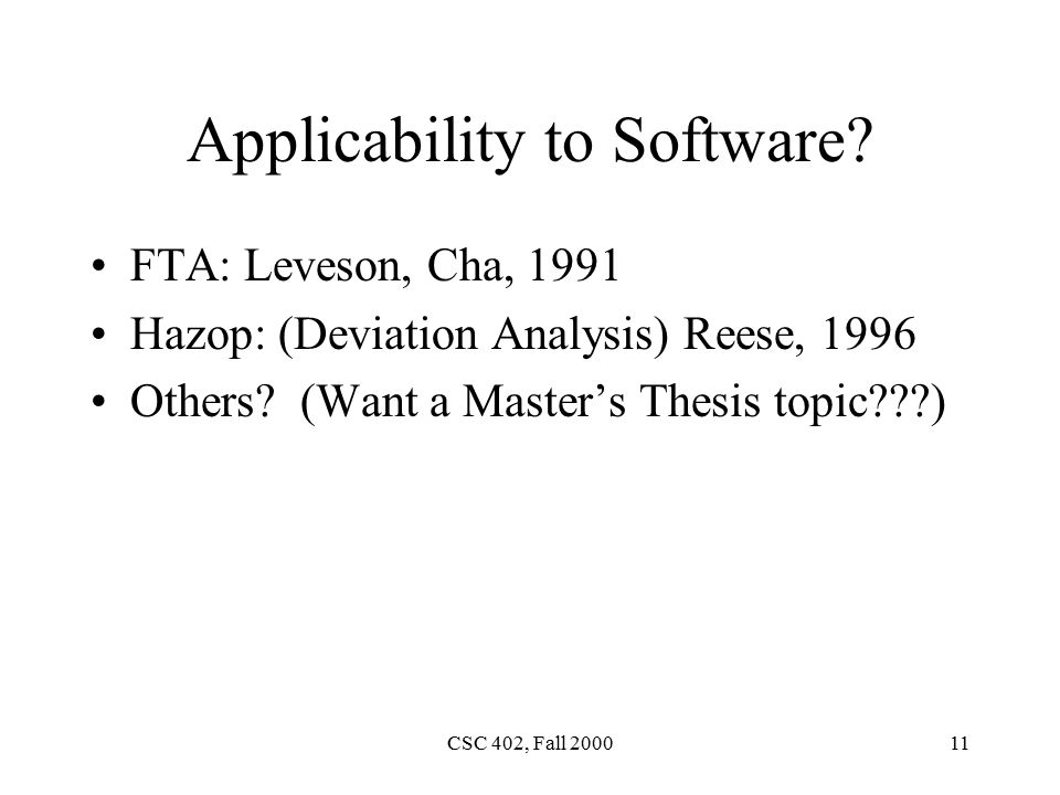 CSC 402, Fall Applicability to Software.