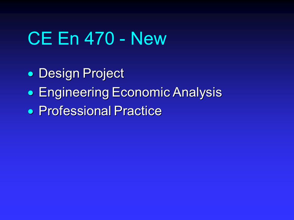 CE En New  Design Project  Engineering Economic Analysis  Professional Practice