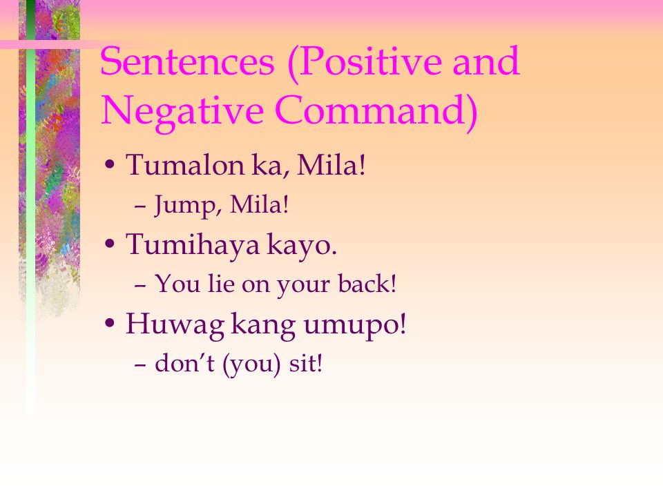 Sentences (Positive and Negative Command) Tumalon ka, Mila.