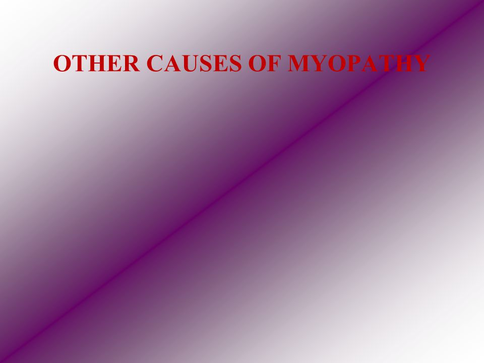 OTHER CAUSES OF MYOPATHY