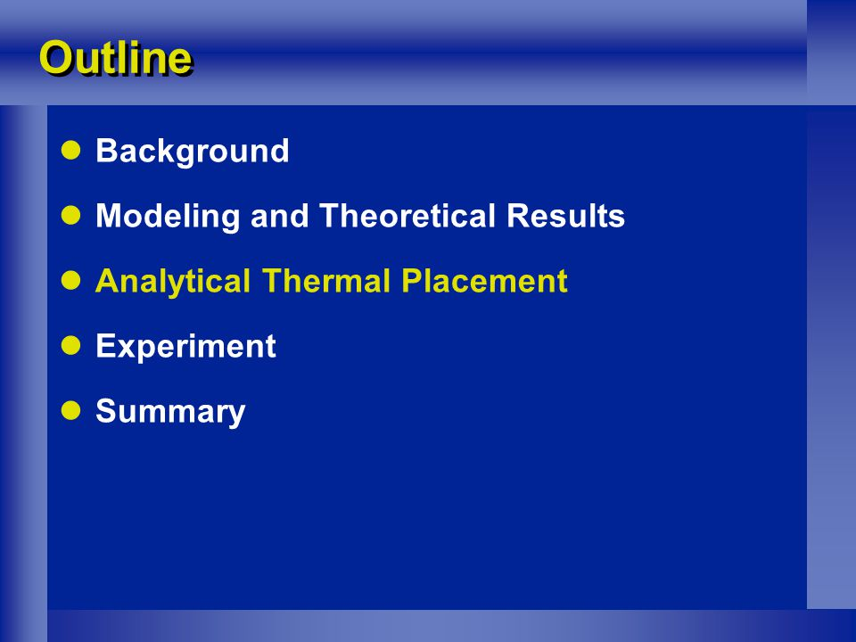Outline Background Modeling and Theoretical Results Analytical Thermal Placement Experiment Summary