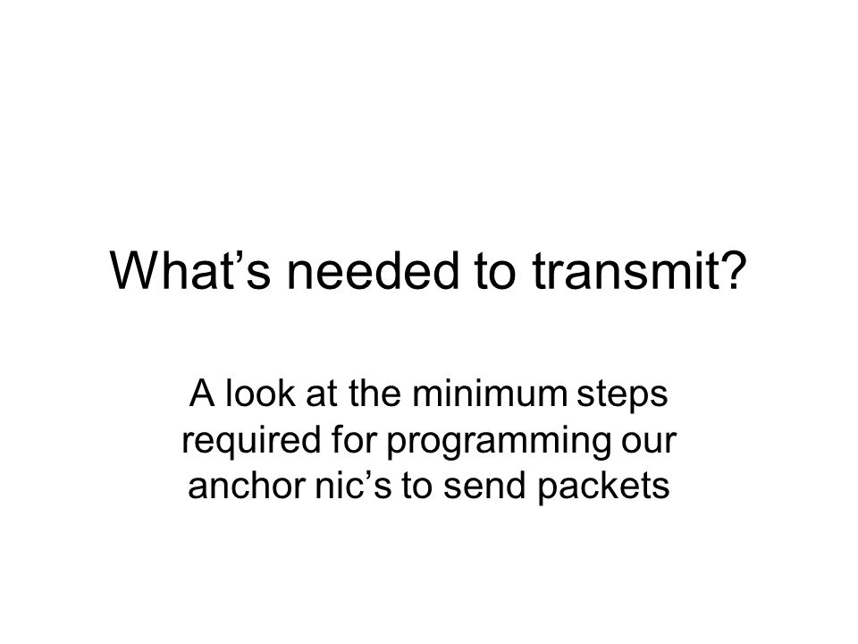 What's needed to transmit.