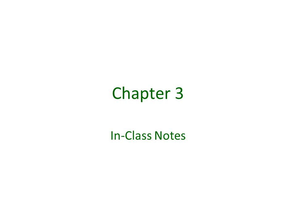 Chapter 3 In-Class Notes