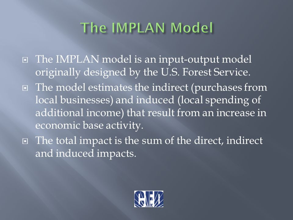  The IMPLAN model is an input-output model originally designed by the U.S.