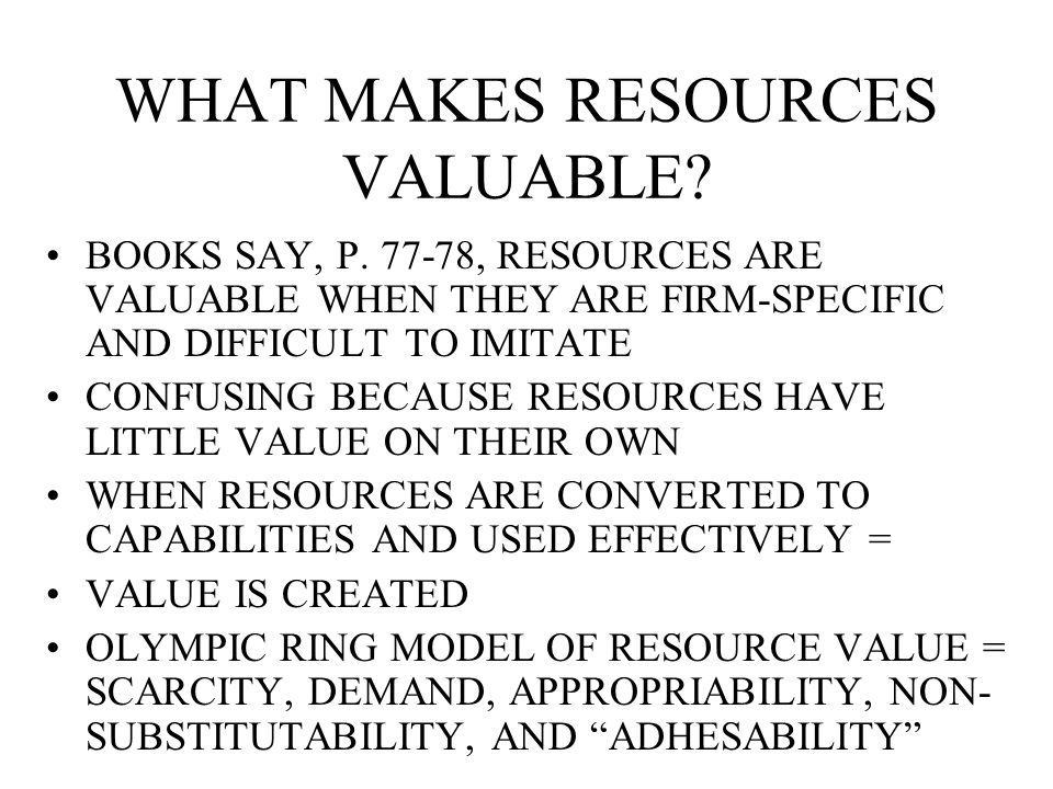 WHAT MAKES RESOURCES VALUABLE. BOOKS SAY, P.