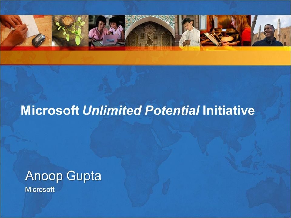 Anoop Gupta Microsoft Microsoft Unlimited Potential Initiative