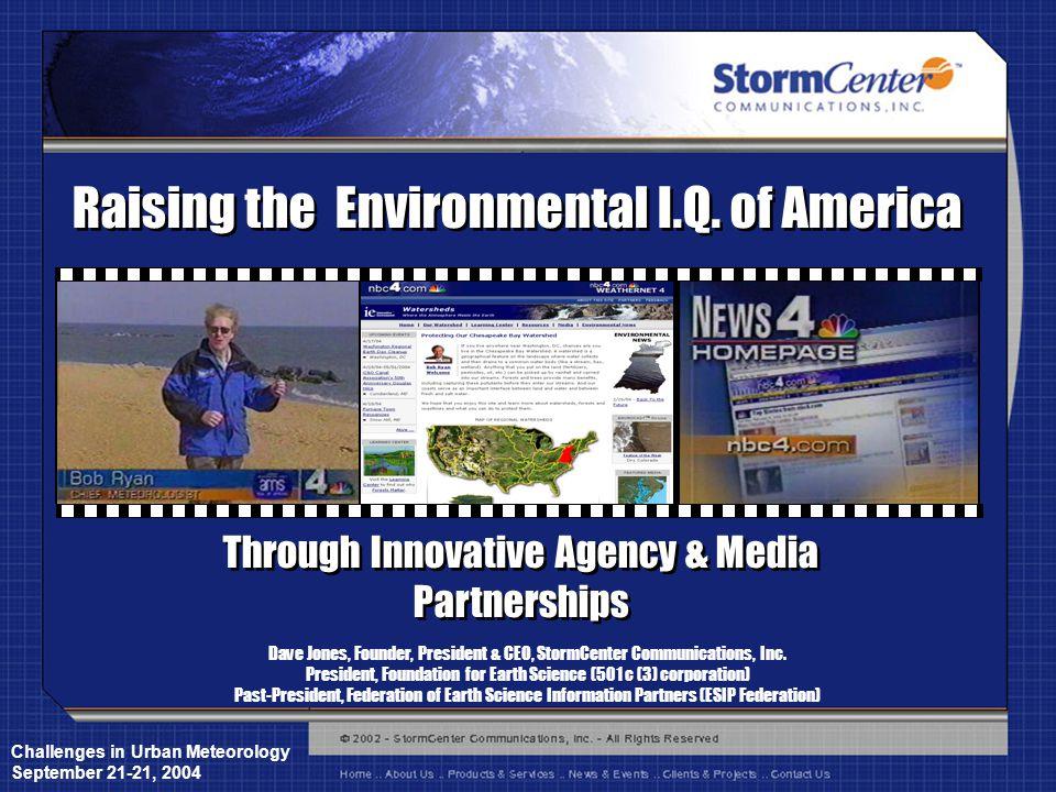 Challenges in Urban Meteorology September 21-21, 2004 Dave Jones, Founder, President & CEO, StormCenter Communications, Inc.