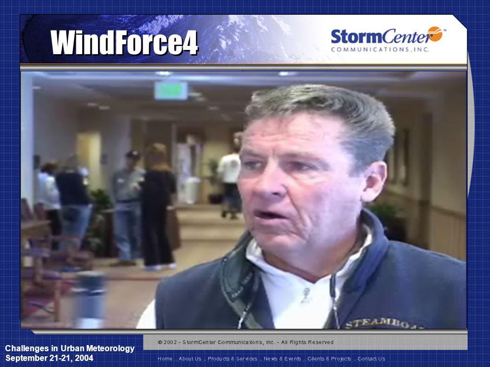 Challenges in Urban Meteorology September 21-21, 2004 WindForce4
