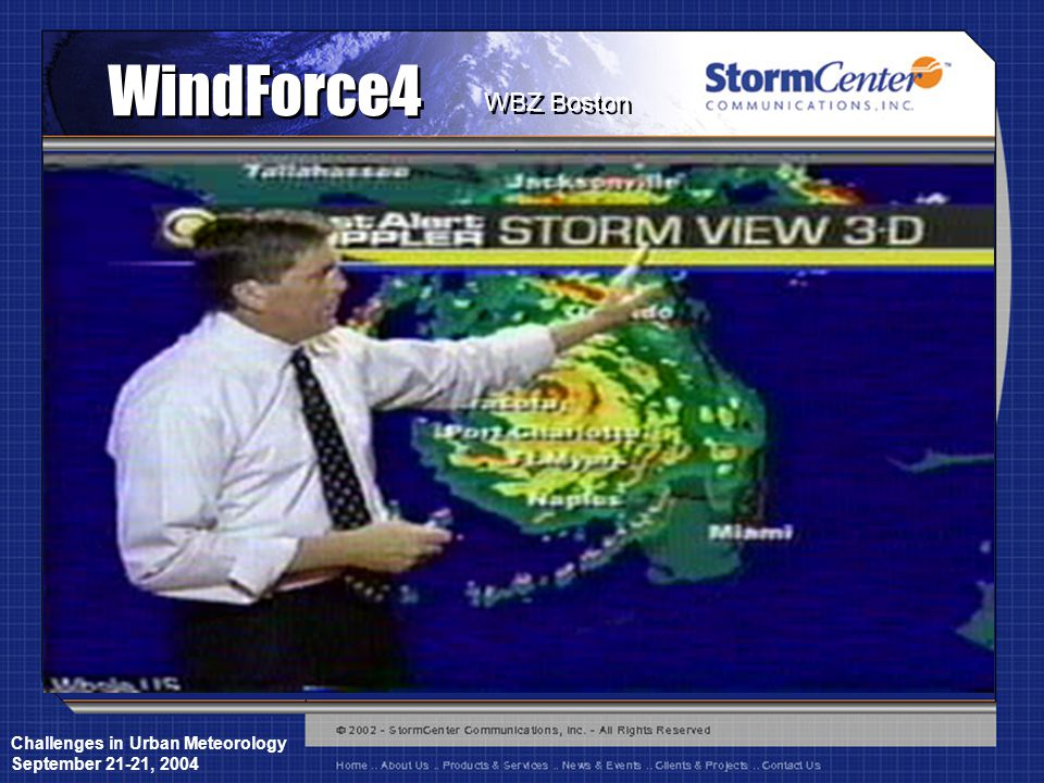 Challenges in Urban Meteorology September 21-21, 2004 WindForce4 WBZ Boston