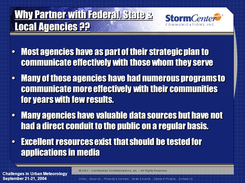 Challenges in Urban Meteorology September 21-21, 2004 Why Partner with Federal, State & Local Agencies .