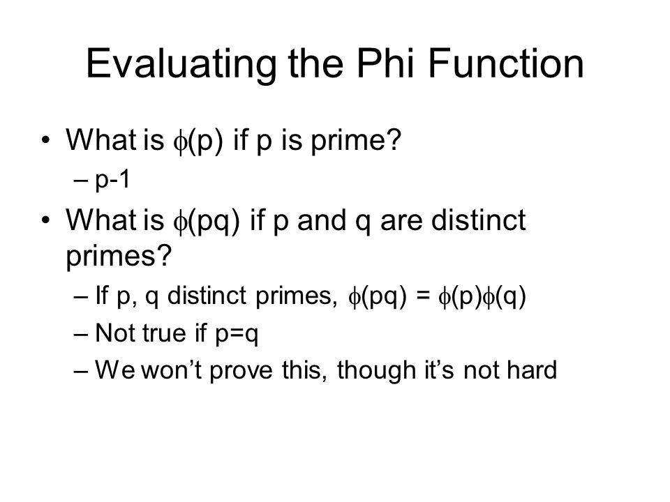 Evaluating the Phi Function What is  (p) if p is prime.