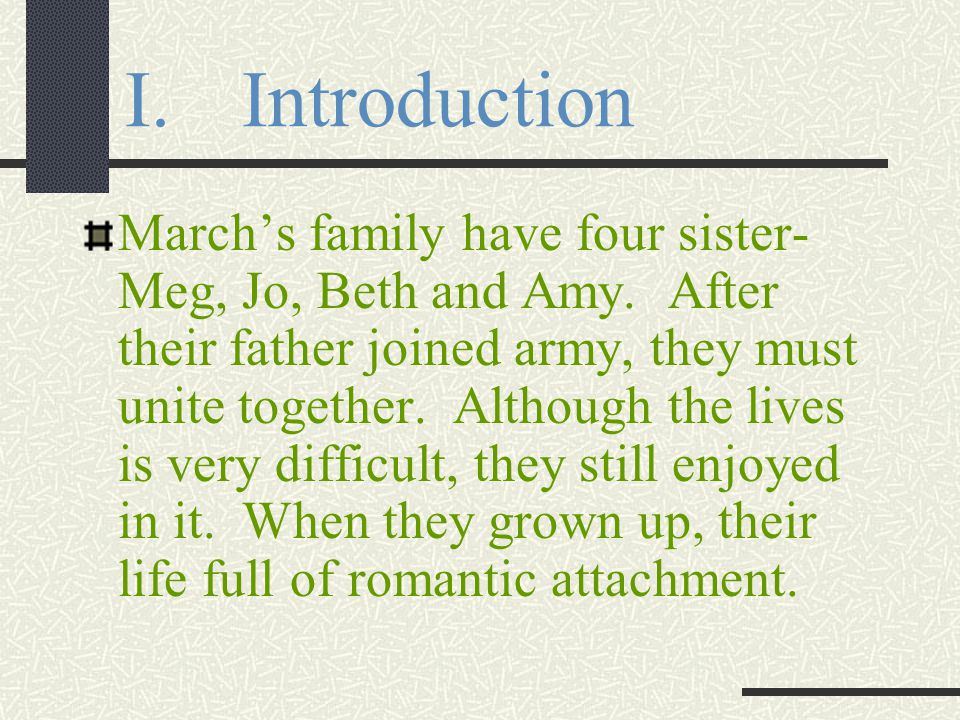 I.Introduction March's family have four sister- Meg, Jo, Beth and Amy.