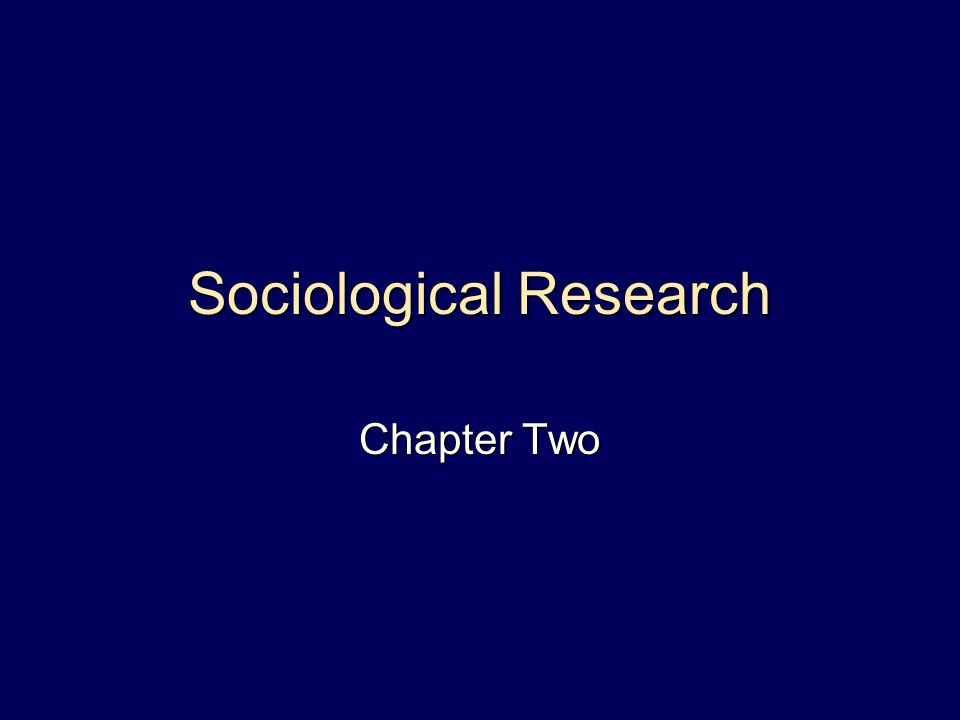 Sociological Research Chapter Two