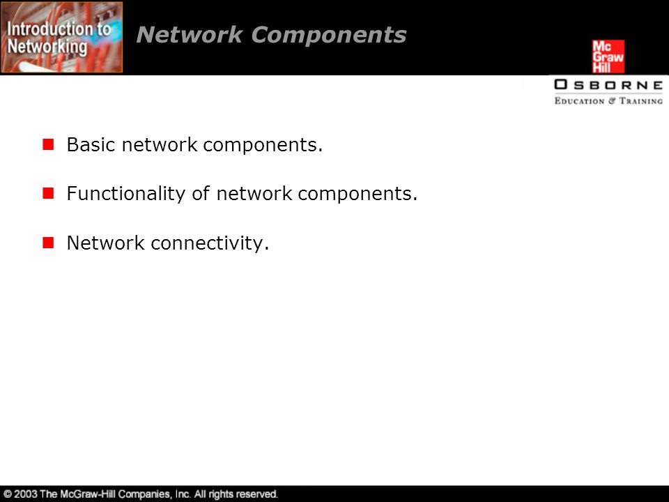 Lesson 2 Installing Network Hardware Overview Components