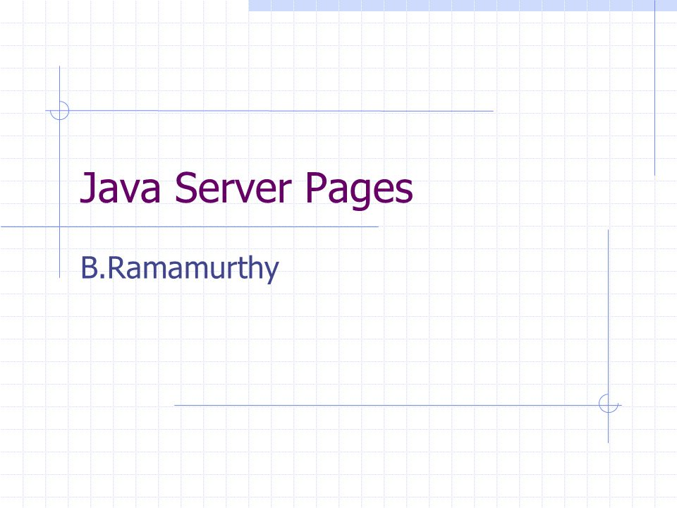 Java Server Pages B.Ramamurthy