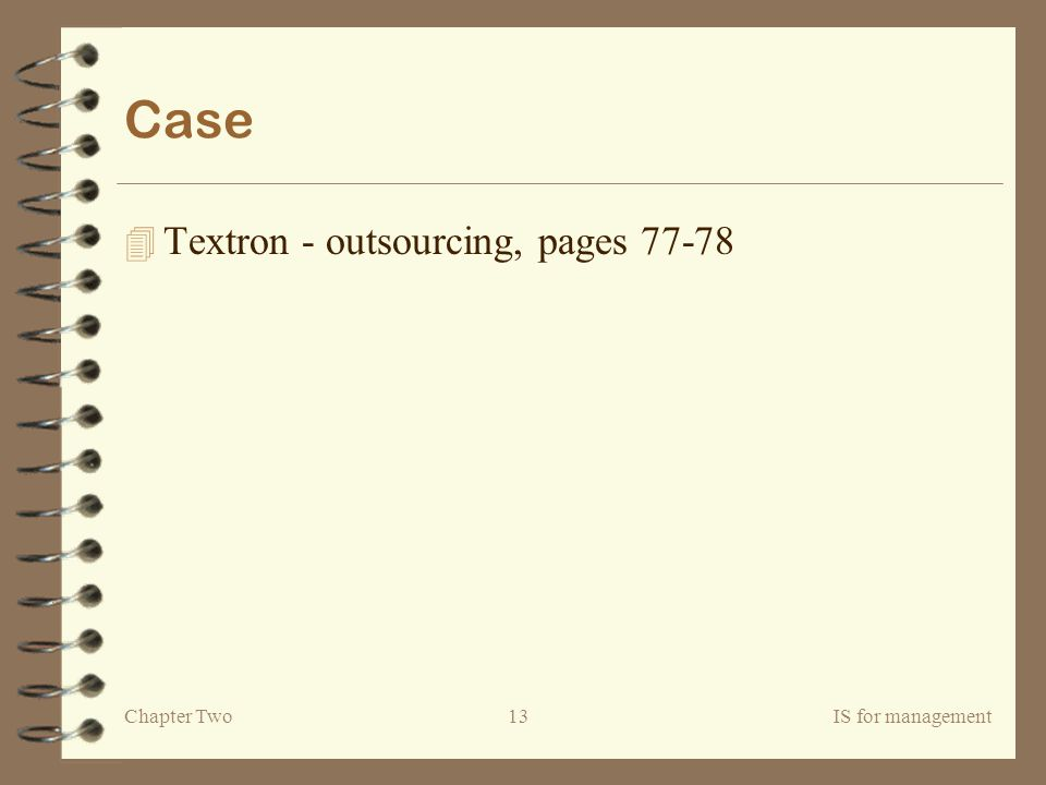 Chapter TwoIS for management13 Case 4 Textron - outsourcing, pages 77-78