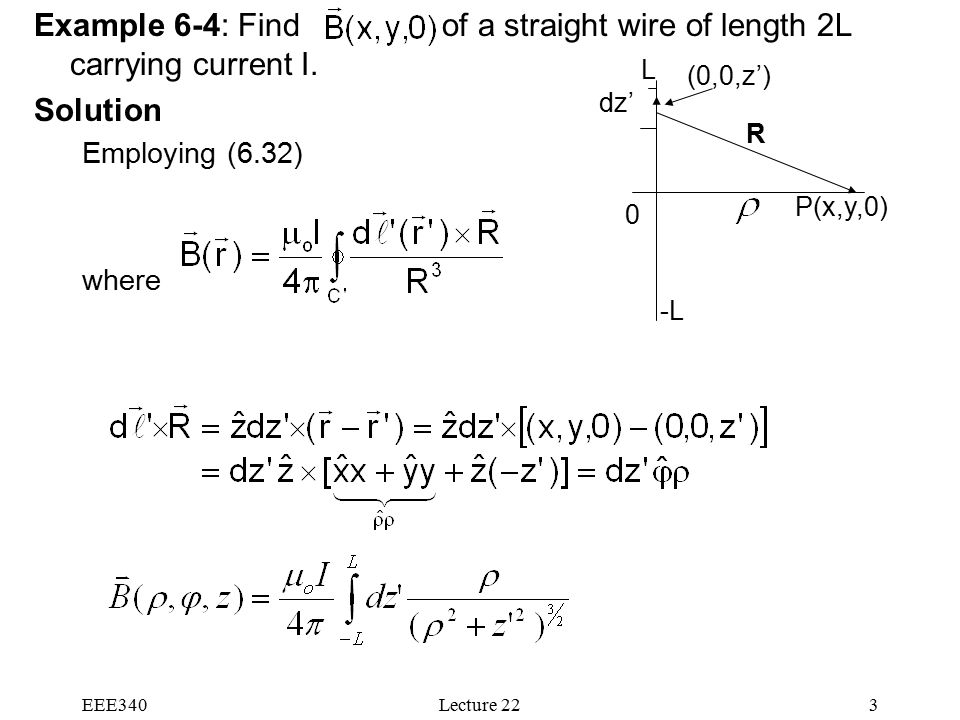 EEE340Lecture 223 Example 6-4: Find of a straight wire of length 2L carrying current I.