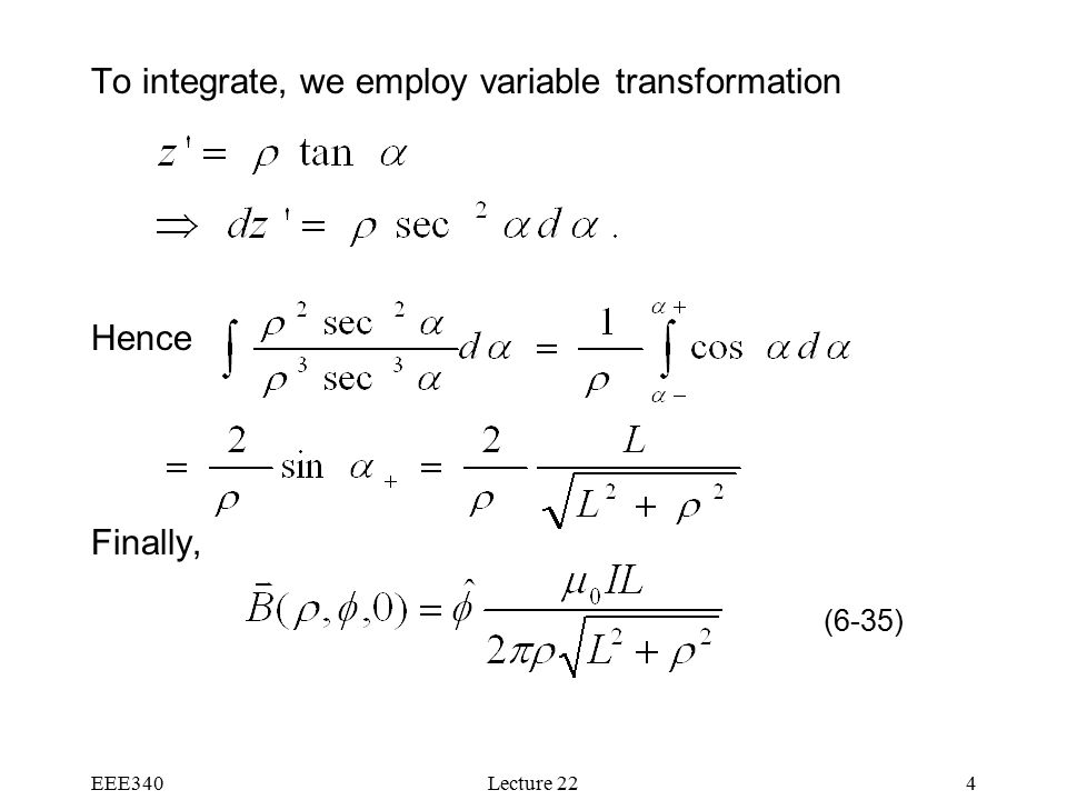 EEE340Lecture 224 To integrate, we employ variable transformation Hence Finally, (6-35)