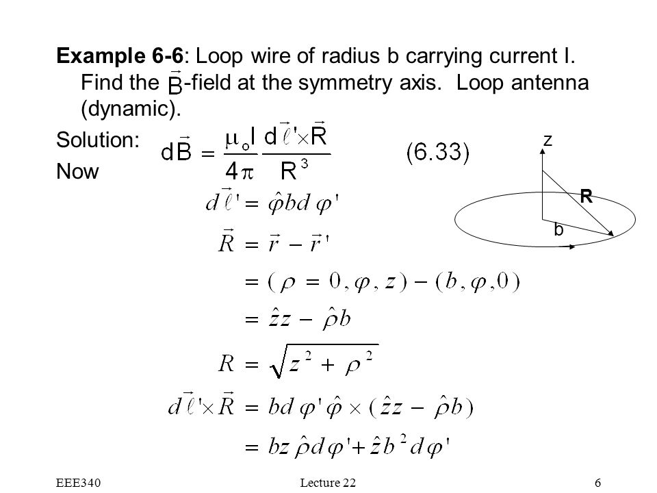 EEE340Lecture 226 Example 6-6: Loop wire of radius b carrying current I.
