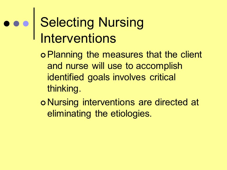 The Nursing Process Planning Identification of goals and outcome criteria Prioritization Time frame