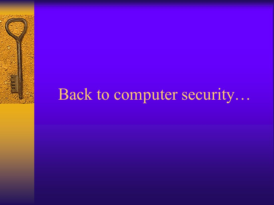 Back to computer security…