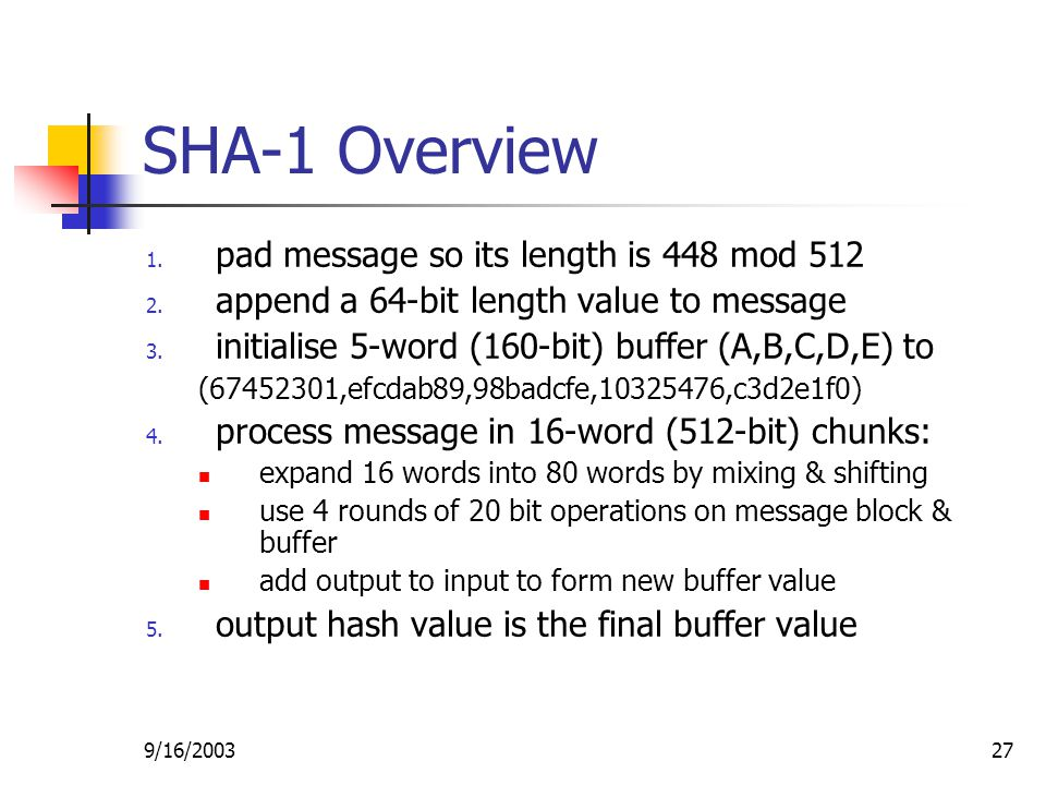 9/16/ SHA-1 Overview 1. pad message so its length is 448 mod