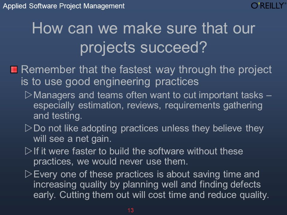 Applied Software Project Management 13 How can we make sure that our projects succeed.