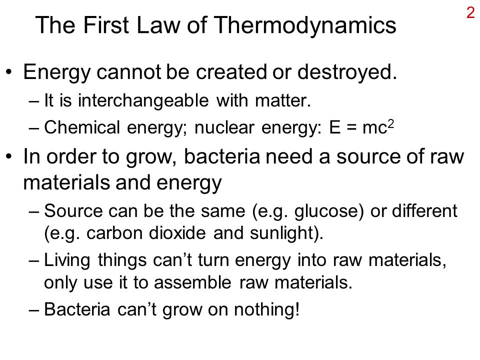2 The First Law of Thermodynamics Energy cannot be created or destroyed.