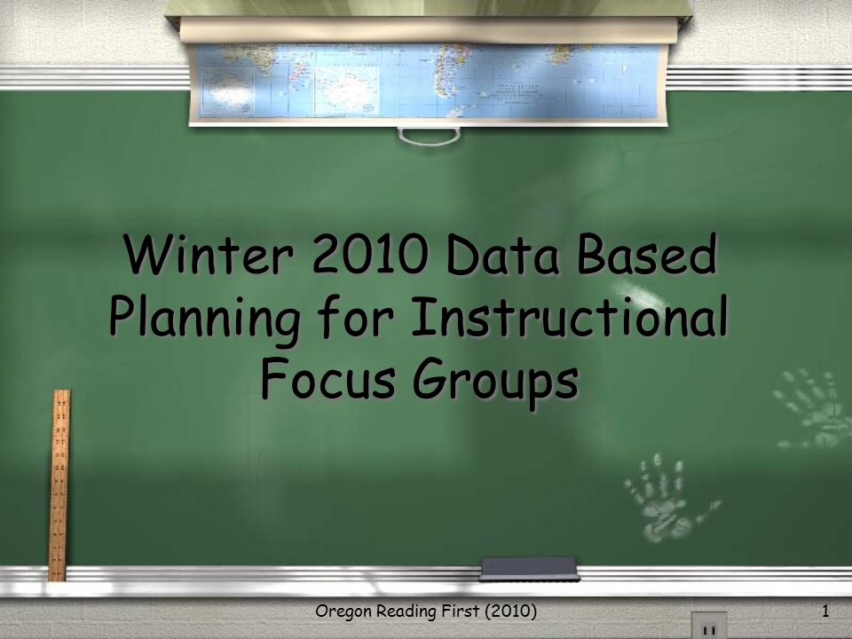 Oregon Reading First (2010)1 Winter 2010 Data Based Planning for Instructional Focus Groups