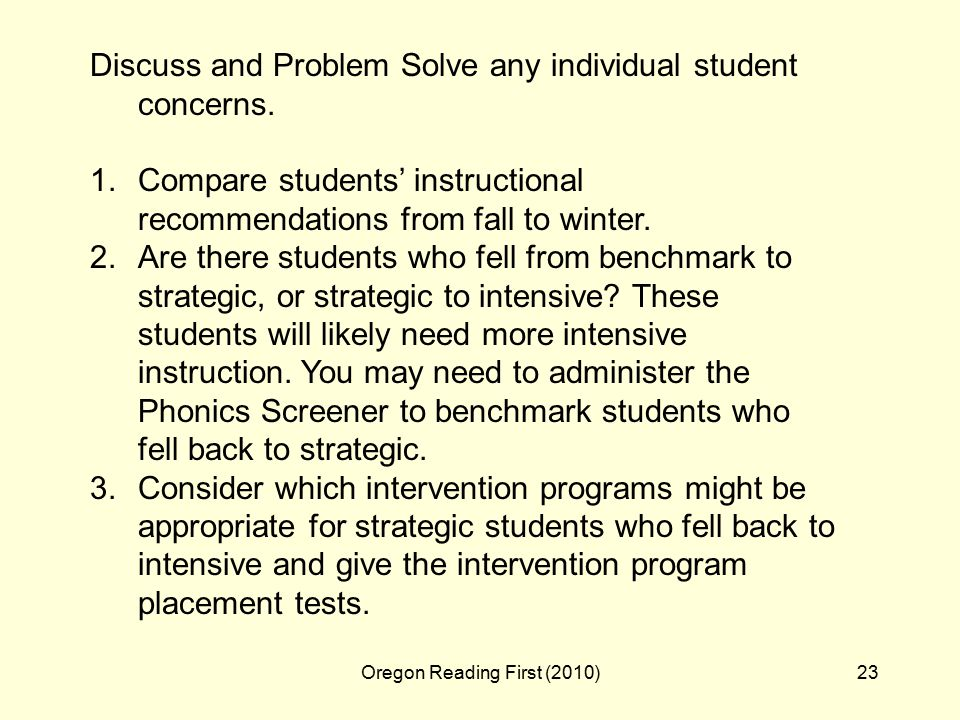 Oregon Reading First (2010)23 Discuss and Problem Solve any individual student concerns.