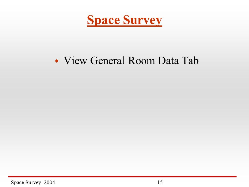 Space Survey Space Survey w View General Room Data Tab