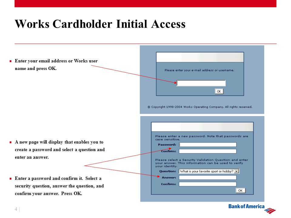 4 | Works Cardholder Initial Access Enter your  address or Works user name and press OK.
