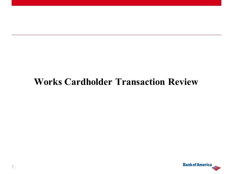 5 | Works Cardholder Transaction Review