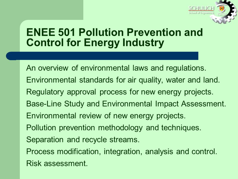 ENEE 501 Pollution Prevention and Control for Energy Industry An overview of environmental laws and regulations.