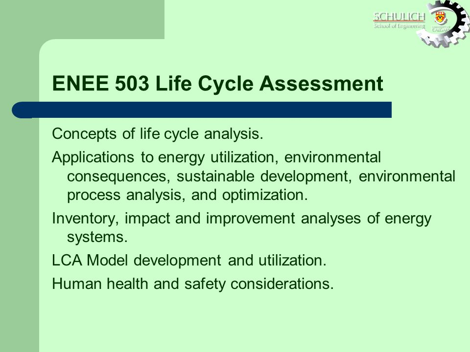 ENEE 503 Life Cycle Assessment Concepts of life cycle analysis.