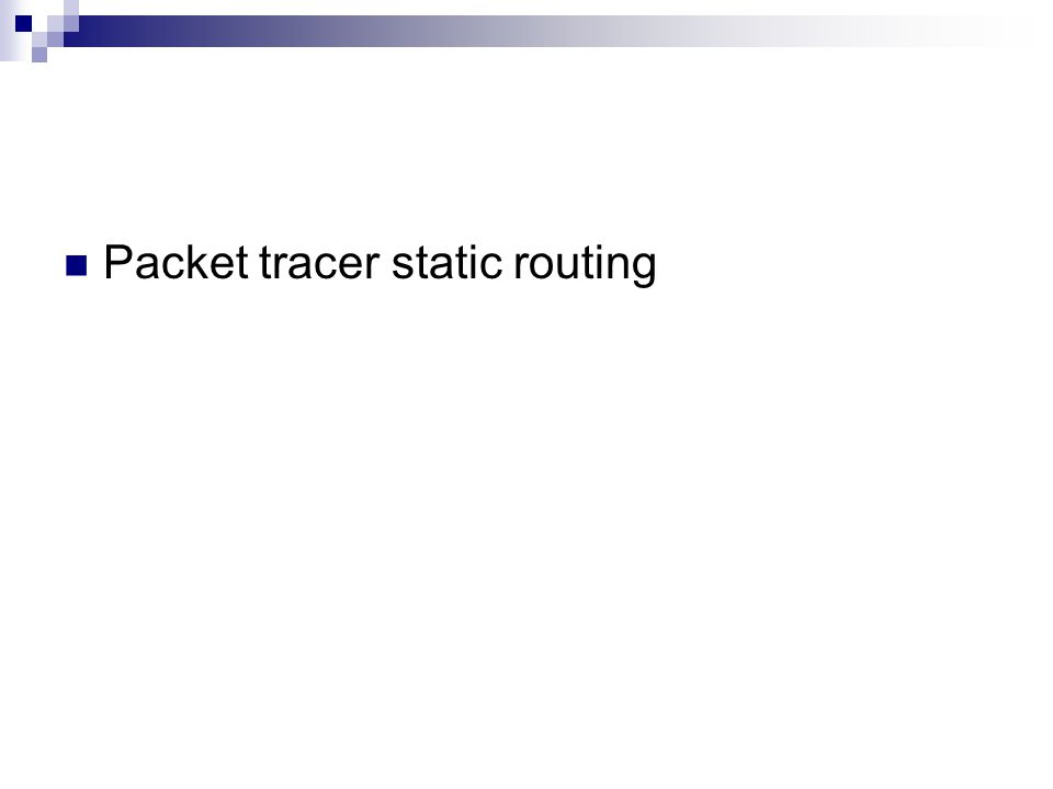 Packet tracer static routing