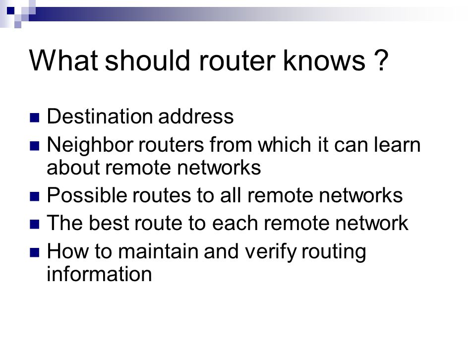 What should router knows .