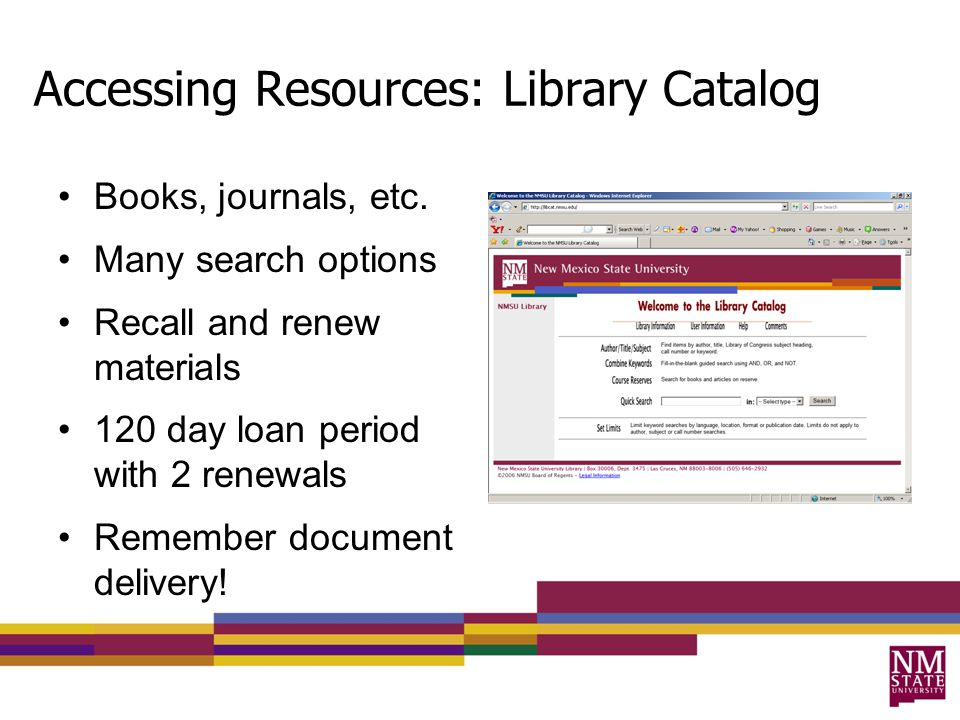 Accessing Resources: Library Catalog Books, journals, etc.