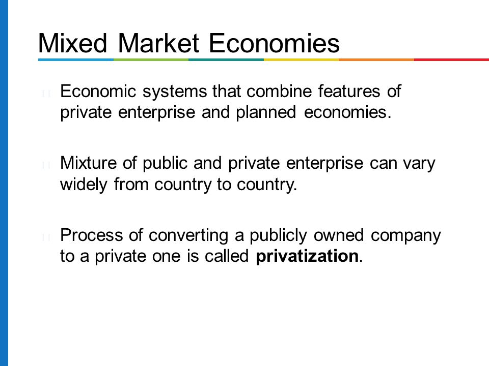 Mixed Market Economies Economic systems that combine features of private enterprise and planned economies.