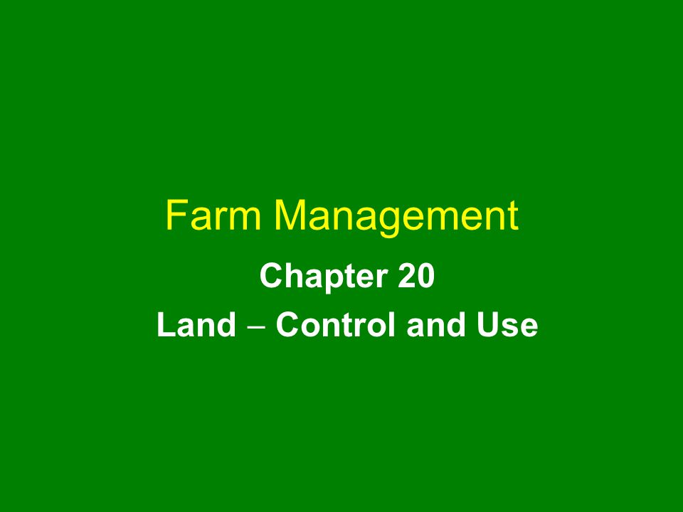 Farm Management Chapter 20 Land  Control and Use