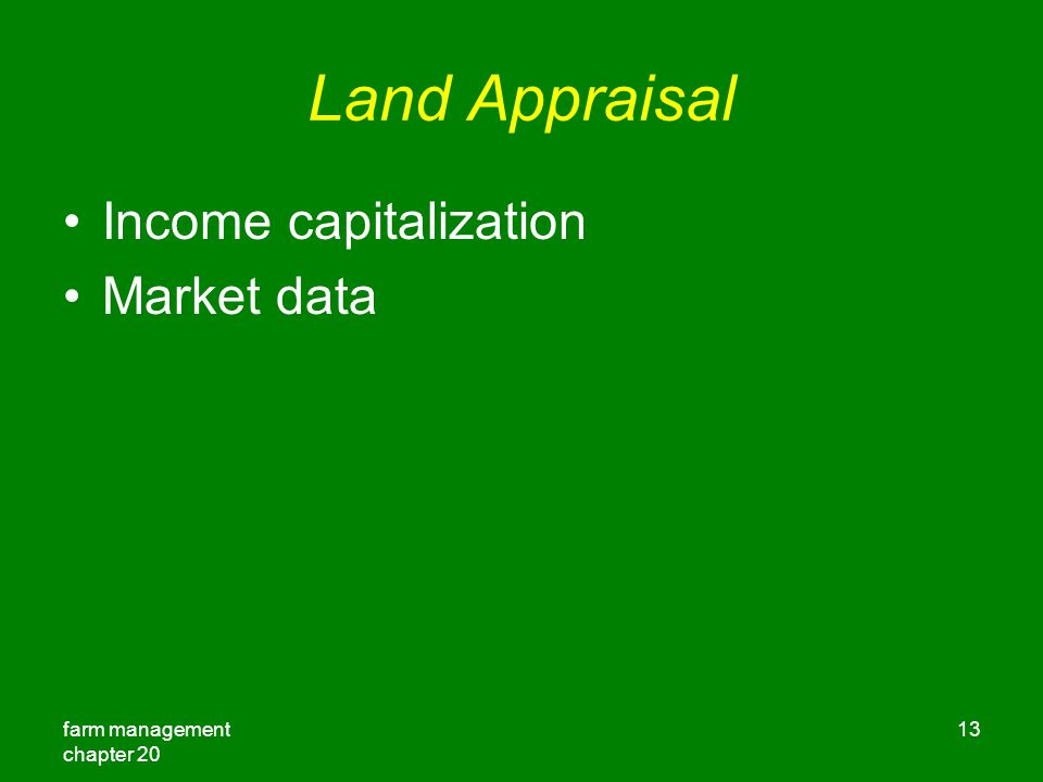 farm management chapter Land Appraisal Income capitalization Market data