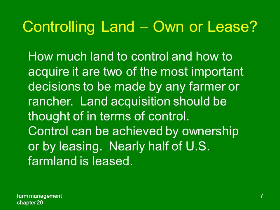 farm management chapter 20 7 Controlling Land  Own or Lease.